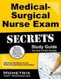 Medical-Surgical Nurse Exam Secrets Study Guide : Med-Surg Test Review for the Medical-Surgi...