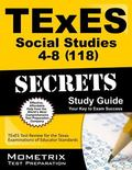 TExES (118) Social Studies 4-8 Exam Secrets Study Guide : TExES Test Review for the Texas Ex...