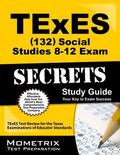 Texes (132) Social Studies 8-12 Exam Secrets Study Guide: Texes Test Review for the Texas Ex...