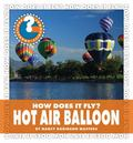 How Does It Fly? Hot Air Balloon