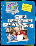 Super Smart Information Strategies : Your Fascinating Family History