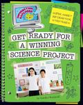 Super Smart Information Strategies : Get Ready for a Winning Science Project