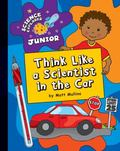 Think Like a Scientist in the Car
