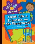 Think Like a Scientist on the Playground