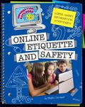 Super Smart Information Strategies : Online Etiquette and Safety