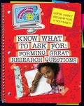 Know What to Ask : Forming Great Research Questions