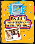 Post It! : Sharing Photos with Friends and Family