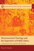 Hermeneutical Theology and the Imperative of Public Ethics: Confessing Christ in Post-Coloni...