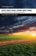 Expect Great Things, Attempt Great Things : William Carey and Adoniram Judson, Missionary Pi...