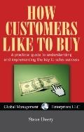 How Customers Like to Buy, USA Revised Edition: A practical guide to understanding and imple...