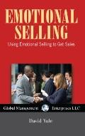 Emotional Selling, USA Revised Edition: Using Emotional Selling to Get More Sales