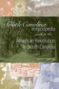 South Carolina Encyclopedia Guide to the American Revolution in South Carolina
