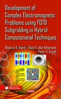 Development of Complex Electromagnetic Problems Using FDTD Subgridding in Hybrid Computation...