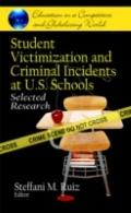 Student Victimization and Criminal Incidents at U.s. Schools: Select Research