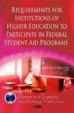 Requirements for Institutions of Higher Education to Participate in Federal Student Aid Prog...