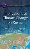 Implications of Climate Change on Russia (Russian Political, Economic, and Security Issues)
