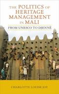 Politics of Heritage Management in Mali : From UNESCO to Djenne