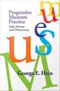Progressive Museum Practice : John Dewey and Democracy