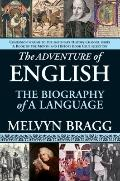 Adventure of English : The Biography of a Language
