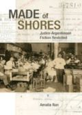 Made of Shores : Judeo-Argentinean Fiction Revisited