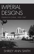 Imperial Designs : Italians in China, 1900-1947