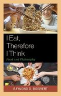 I Eat Therefore I Think : Food and Philosophy