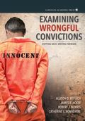 Examining Wrongful Convictions : Stepping Back, Moving Forward