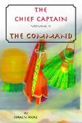 Command : The Chief Captain Volume II