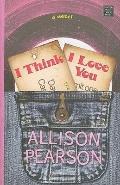 I Think I Love You (Platinum Fiction Series)