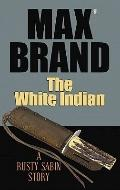 The White Indian (Western Standard Series)