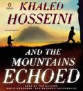And the Mountains Echoed: a novel by the bestselling author of The Kite Runner and A Thousan...