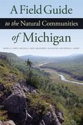 Field Guide to the Natural Communities of Michigan