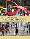 Creating Healthy Neighborhoods: Evidence-Based Planning and Design Strategies