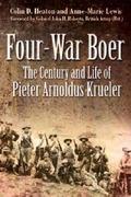 Four War Boer : The Century and Life of Pieter Arnoldus Krueler