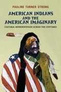 American Indians and the American Imaginary : An Ethnography of Representational Practices