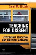 Teaching for Dissent : Citizenship Education and Political Activism