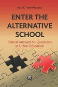 Enter the Alternative School : Critical Answers to Questions in Urban Education