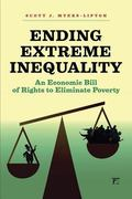 Ending Extreme Inequality : An Economic Bill of Rights to Eliminate Poverty