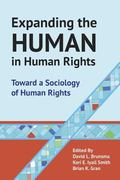 Expanding the Human in Human Rights : Toward a Sociology of Human Rights
