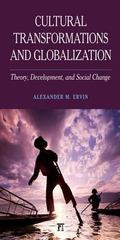 Cultural Transformations and Globalization : Theory, Development, and Social Change