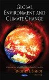 Global Environment and Climate Change (Environmental Science, Engineering and Technology)