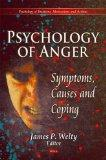 Psychology of Anger: Symptoms, Causes and Coping (Psychology of Emotions, Motivations and Ac...