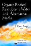 Organic Radical Reactions in Water and Alternative Media (Chemistry Research and Applications)