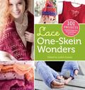 Lace One-Skein Wonders : 101 Projects Celebrating the Possibilities of Lace