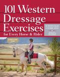 101 Western Dressage Exercises for Horse and Rider