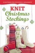 Knit Christmas Stockings! : 19 Patterns for Stockings and Ornaments