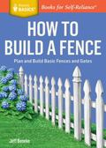 How to Build a Fence : Plan and Build Basic Fences and Gates. a Storey Basics Title