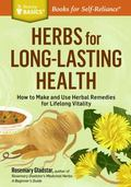 Herbs for Long-Lasting Health : How to Support Vitality and Well-Being at Every Stage of Lif...