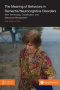 Meaning of Behaviors in Dementia/Neurocognitive Disorders : New Terminology, Classification,...