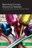 Becoming Culturally Responsive Teachers: A Journey Described by Preservice and Classroom Tea...